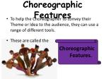 Choreographic Features