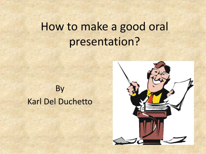 how to make a good oral presentation n.