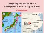 Comparing the effects of two earthquakes at contrasting locations