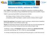 About  TWIICE :  T opical  W orkshop on  I nstabilities,  I mpedance and  C ollective  E ffects