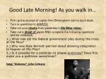 Good Late Morning! As you walk in…
