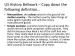 US History Bellwork – Copy down the following definition…