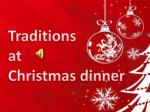 Traditions at Christmas dinner