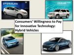 Consumers' Willingness to Pay for Innovative Technology: Hybrid Vehicles