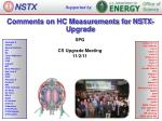 Comments on HC Measurements for NSTX-Upgrade