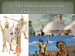 I. The Americas before the Columbian Exchange
