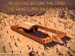 REJOICING BEFORE THE LORD: THE SANCTUARY AND WORSHIP