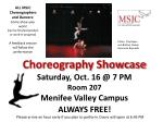 Choreography Showcase Saturday, Oct. 16 @ 7 PM Room 207 Menifee Valley Campus