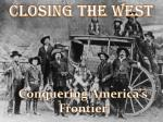 Closing the West