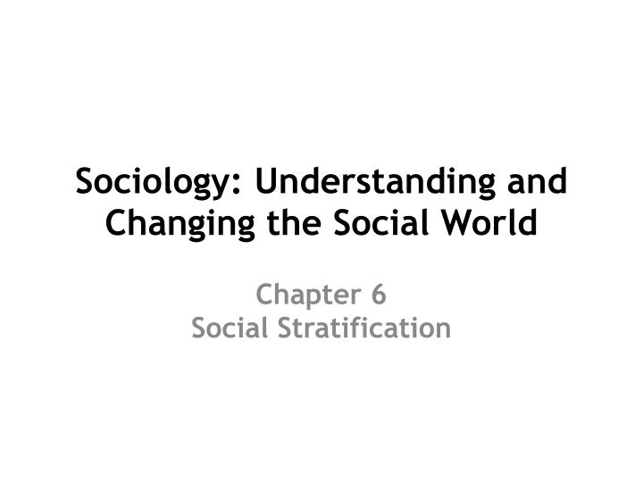 sociology understanding and changing the social world n.