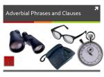 Adverbial Phrases and Clauses