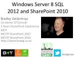 Windows Server 8 SQL 2012 and SharePoint 2010