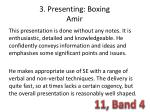 3. Presenting: Boxing Amir