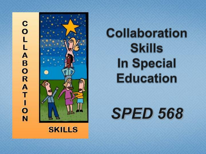 collaboration skills in special education sped 568 n.
