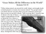 """Grace Makes All the Difference in the World"" Romans 5:12-15"