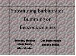 Substituting Barbiturates. Bumming on Benzodiazepines