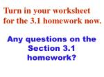 Any questions on the Section 3.1 homework?
