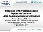 Speaking with Veterans about Exposure Concerns:   Risk Communication Implications