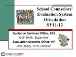 School Counselors'  Evaluation System Orientation  SY11-12