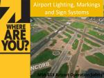 Airport Lighting, Markings and Sign Systems