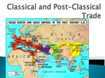 Classical and Post-Classical Trade