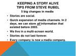 Keeping a story Alive TIPS FROM STEVE RUBEL