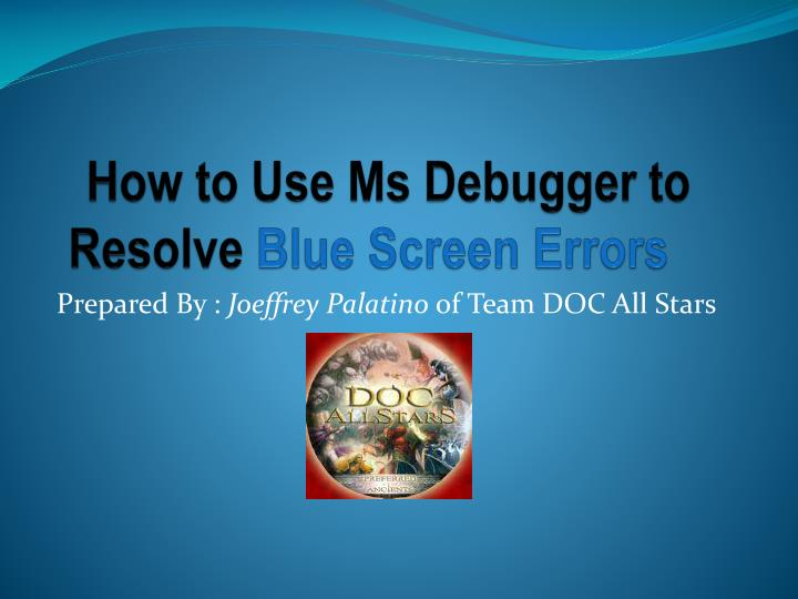 how to use ms debugger to resolve blue screen errors n.