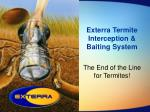 Exterra Termite Interception & Baiting System