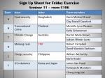 Sign Up Sheet for Friday  Exercise Seminar 11 – room C106