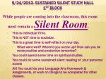9/24/2012- Sustained Silent Study Hall 1 st Block