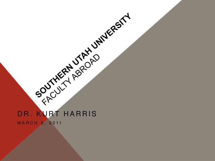 PPT - Southern utah university Faculty Abroad PowerPoint