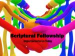 Scriptural Fellowship