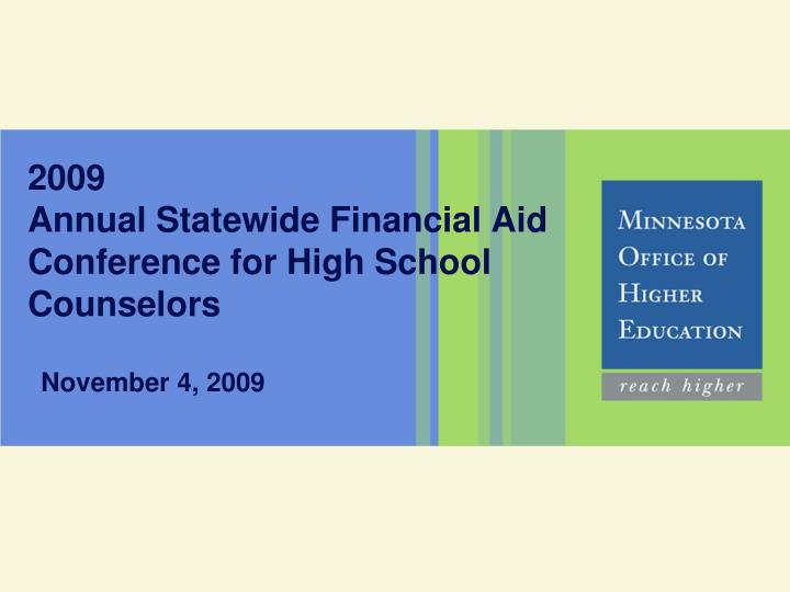 2009 annual statewide financial aid conference for high school counselors n.
