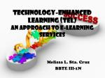 TECHNOLOGY-ENHANCED LEARNING (TEL) An Approach to E-Learning Services