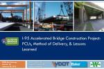 I-95 Accelerated Bridge Construction  Project:  PCUs, Method of Delivery, & Lessons Learned