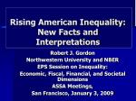 Rising American Inequality: New Facts and Interpretations