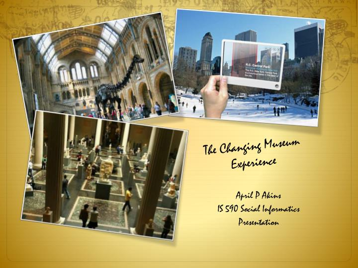 the changing museum experience n.