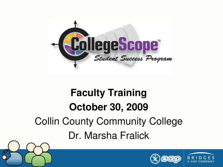 faculty training october 30 2009 collin county community college dr marsha fralick n.