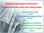 SYNTHESIS AND CHARACTERIZATION OF POLYACRYLONITRILE (PAN) AND CARBON FIBERS