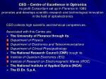 CEO collects high scientific and technical competences. Associated with this Centre are: