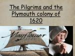 The Pilgrims and the Plymouth colony of 1620
