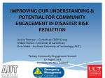 IMPROVING OUR UNDERSTANDING & POTENTIAL FOR COMMUNITY ENGAGEMENT IN DISASTER RISK REDUCTION