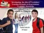 A case study of Iraqi Primary schools in Malaysia Anfal Sabeeh          P71843