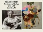 ROMARE BEARDEN The Master of Collage 1911-1988 Charlotte, NC