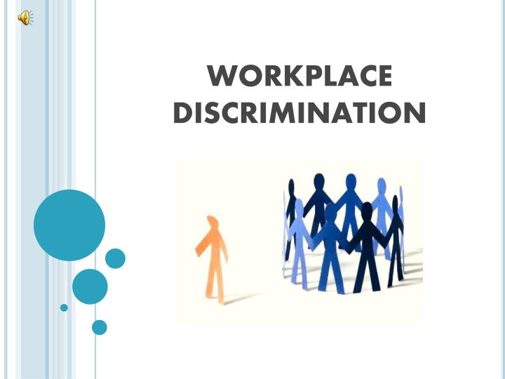 workplace discrimination n.