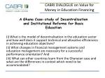 A Ghana Case-study of Decentralisation and Institutional Reforms for Basic Education