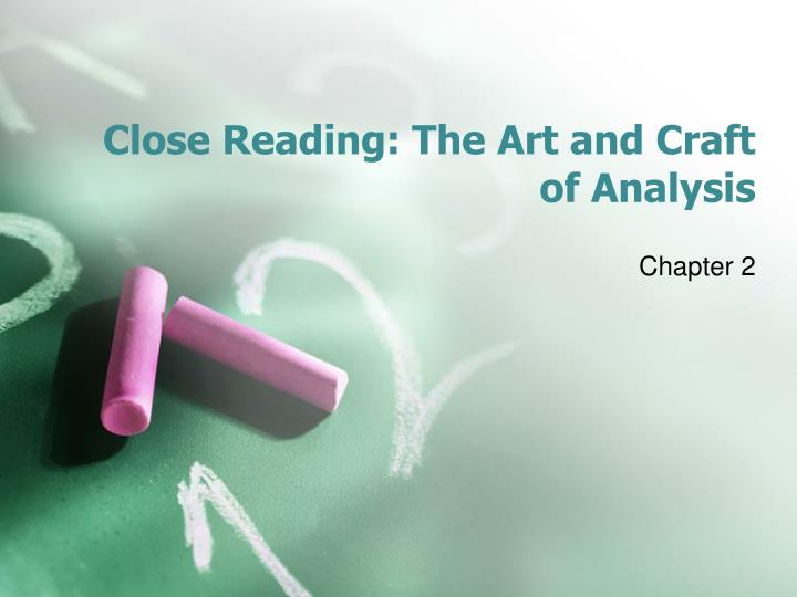 close reading the art and craft of analysis n.