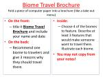 Biome Travel Brochure Fold a piece of computer paper into a brochure (like a take out menu)