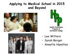 Applying to Medical School in  2015  and Beyond
