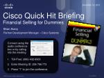 Cisco Quick Hit Briefing Financial Selling for Dummies